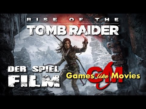 RISE OF THE TOMB RAIDER - Der SPIEL-FILM  [XBOXONE][deutsch][FullHD]