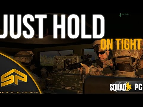 Just Hang On Tight | Squad 9.1 (PC)
