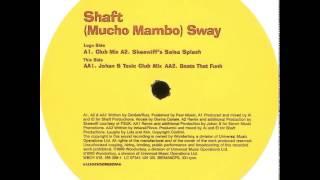 Shaft - (Mucho Mambo) Sway (Johan S Toxic Club Mix)
