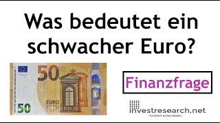 Was bedeutet ein schwacher Euro? Finanzfrage einfach beantwortet