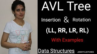 5.13 AVL tree - Insertion, Rotations(LL, RR, LR, RL) with example | data structure