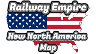 Railway Empire - Winning New North America Map - Very Hard AI - Free Mode Lets Play Gameplay - Ep 1