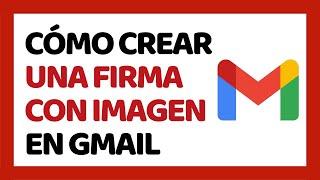 🔴 Cómo Crear Una Firma Con Imagen En Gmail 2020  Junio 2020