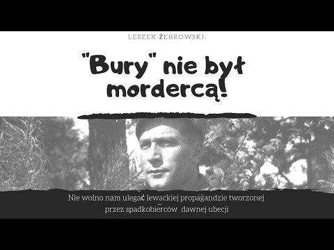 """Leszek Żebrowski: """"Bury"""" nie był mordercą!"""