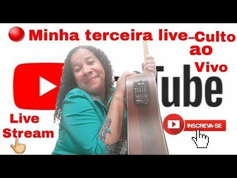 Minha terceira Live - Culto ao vivo no canal!