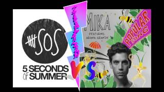 Superhero/ Popular Song - 5 Seconds of Summer + Mika ft Ariana Grande Mashup