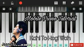 Kahin to hogi wo (jaane tu ya jaane na) easy mobile perfect piano