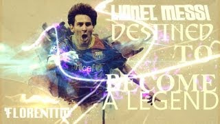 Lionel Messi - Destined To Become A Legend 1987-2013 |HD|(Hi everyone , this is my new video about the best player in the world Lionel Messi.This time I thought to make a long project and I did. Please ..., 2013-04-18T20:43:27.000Z)