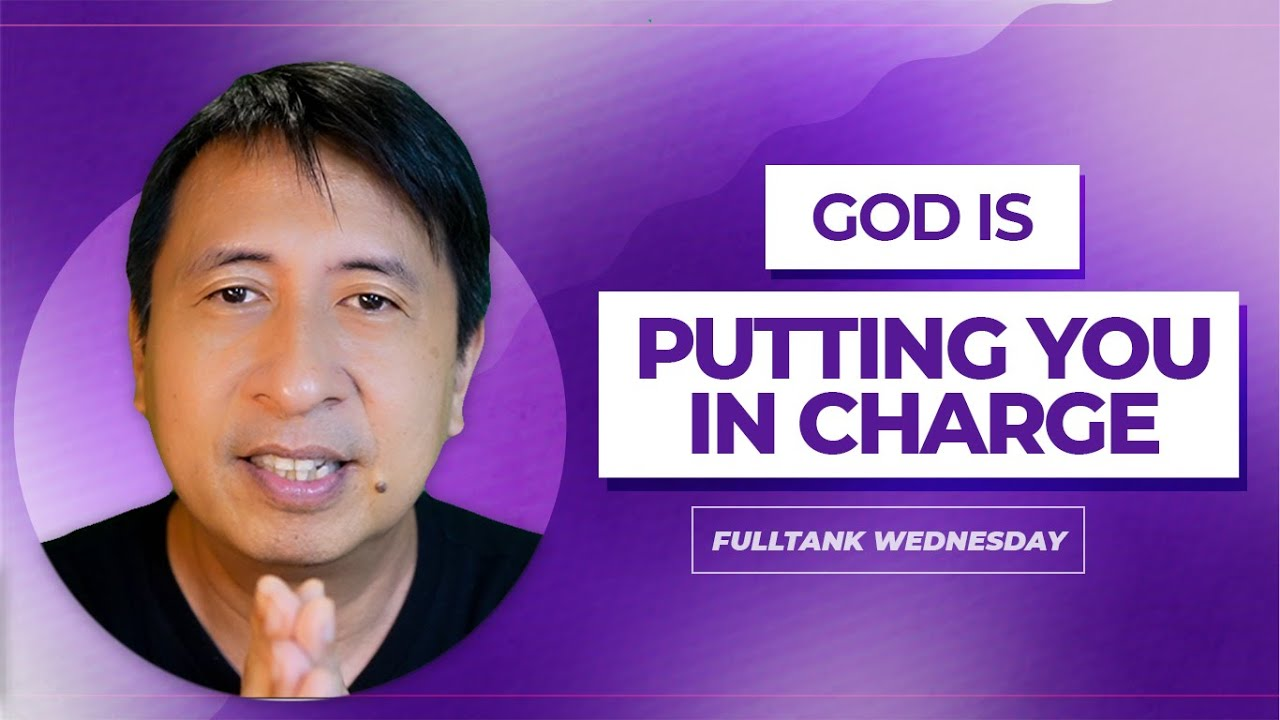 FULLTANK WEDNESDAY (ENGLISH): God Is Putting You In Charge