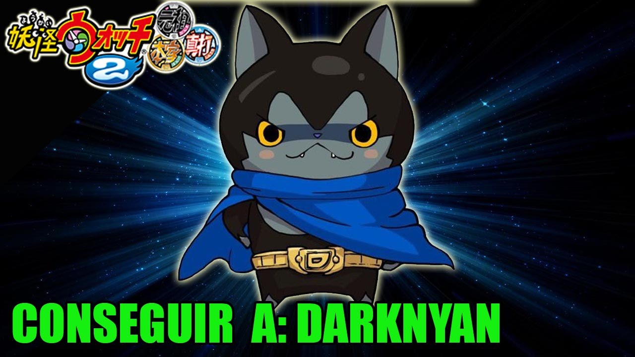 Guía Yo Kai Watch 2 Shin Uchi Conseguir A Darknyan Versión Japonesa Youtube