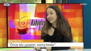 Naz Olcal I Kahveler Bizden Youtube