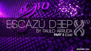 ESCAZU DEEP by Paulo Arruda   Part 2