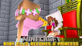 Minecraft - Little Kelly Adventures : BABY ELLIE BECOMES A PRINCESS!