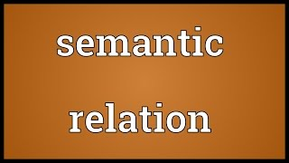 Semantic relation Meaning