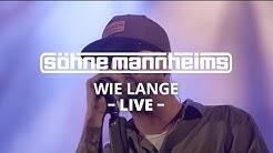 Söhne Mannheims - Wie lange [Live]
