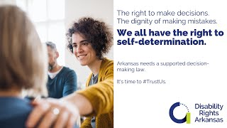 Self-Determination: The right to make decisions; the dignity of making mistakes