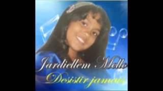 JARDIELLEM MELLO 1:CD DESISTIR  JAMAIS  MP3