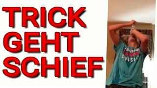 DIESER TRICK GING SCHIEF!
