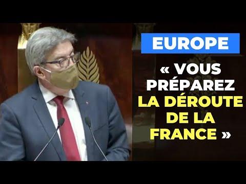 Europe : vous préparez la déroute de la France