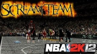 NBA2K12 SCREAM Team