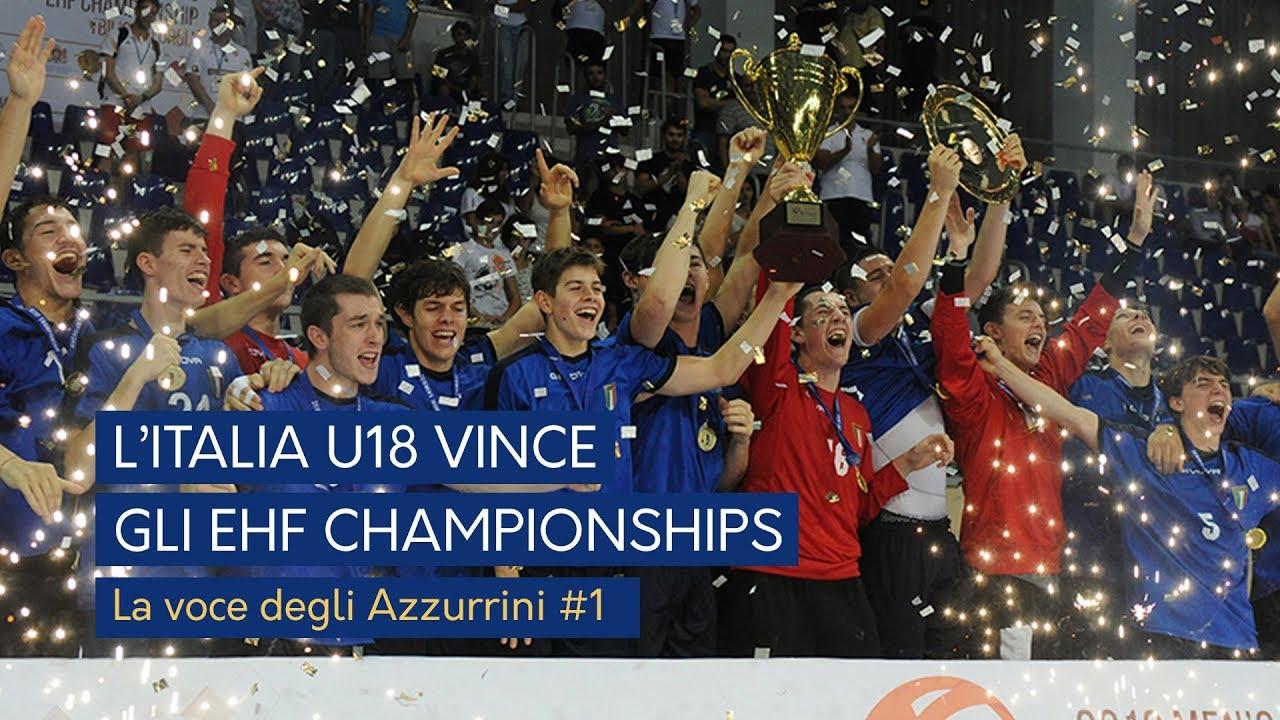 L'Italia vince gli EHF Championships: voce agli Azzurrini #1