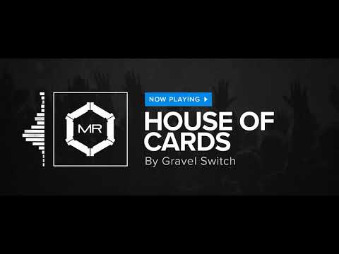 Gravel Switch - House Of Cards [HD]