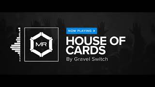 Video Gravel Switch - House Of Cards [HD] download MP3, 3GP, MP4, WEBM, AVI, FLV November 2017