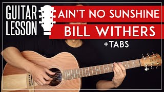 Ain't No Sunshine Guitar Tutorial 🎸 Bill Withers Guitar Lesson  Fingerpicking + TAB 