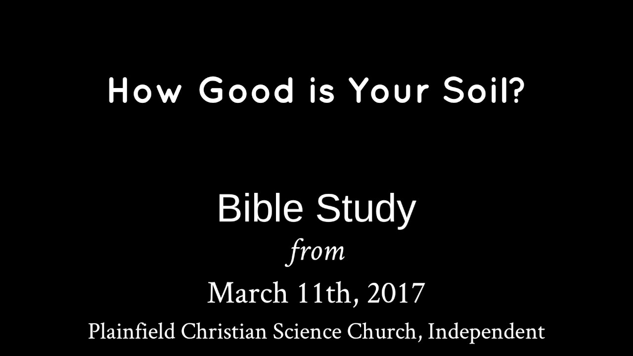 March 11th, 2017 Bible Study - How Good is Your Soil ...