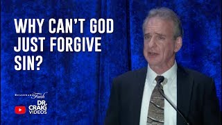 Why Can't God Just Forgive Sin?