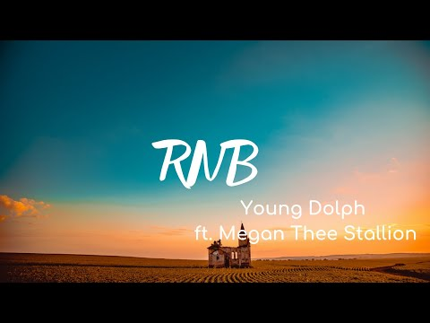 Young Dolph - RNB (Lyrics) ft. Megan Thee Stallion