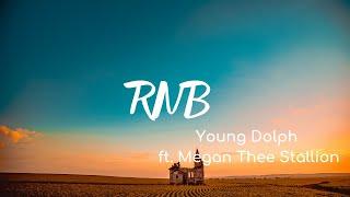 Young Dolph - RNB (Lyrics) ft. Megan Thee Stallion