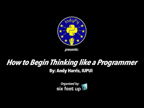 How to Begin Thinking like a Programmer