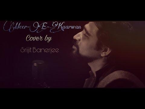 Meer-E-Kaarwan - Cover By Srijit Banerjee...