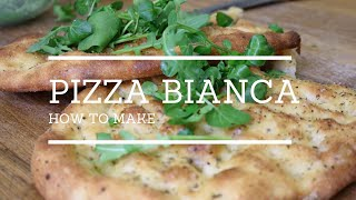 how to make pizza bianca (2018)