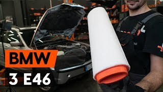 Kā mainīt Gaisa filtrs BMW 3 Touring (E46) - rokasgrāmata