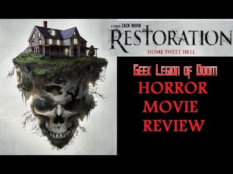 RESTORATION ( 2016 Zack Ward ) Haunted House Horror Movie Review