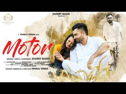 Motor - Sharry Mann (Full Video Song) | Latest Punjabi Songs 2018 |