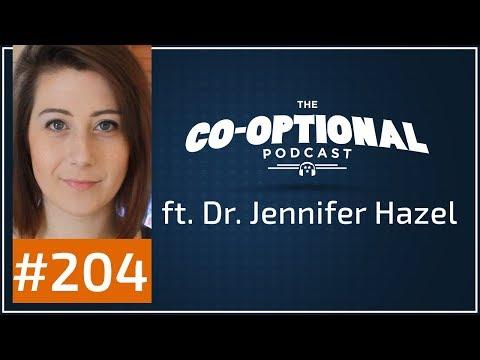 The Co-Optional Podcast Ep. 204 ft. Dr. Jennifer Hazel [strong language] -  February 1st, 2018