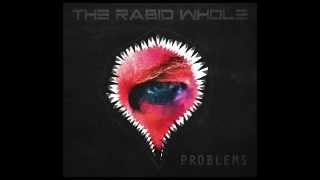 THE RABID WHOLE - DON'T STOP NOW (Radio Edit) from 'Problems' (2014)