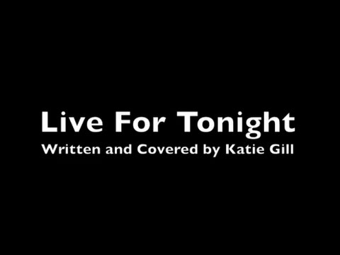 live for tonight  katie gill