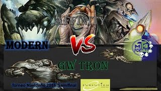 mtg modern affinity vs gw tron torneo navideo evocr top8 semifinal 18 12 16