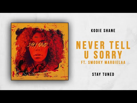 Kodie Shane - Never Tell U Sorry Ft. Smooky MarGielaa (Stay Tuned)