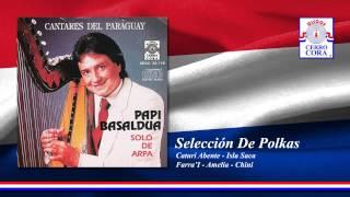 Papi Basaldua - Selección De Polkas: Caturi Abente / Isla Saca / Farra