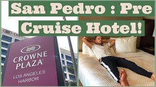 Los Angeles San Pedro Pre Cruise Hotel
