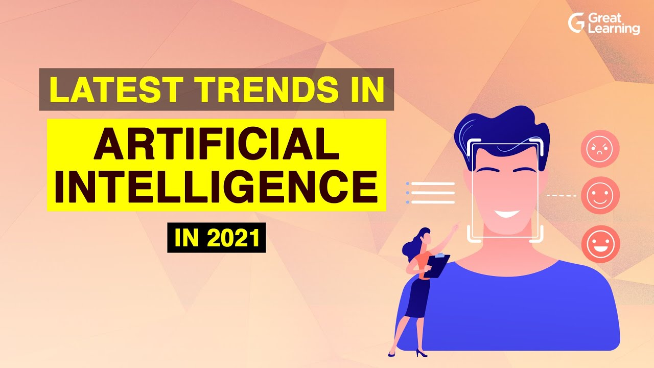 Latest trends in Artificial Intelligence| Top Artificial Intelligence Trends of 2021