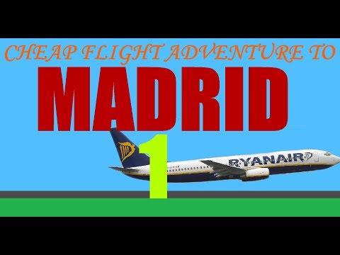 Cheap Flight Adventure To Madrid (part 1)