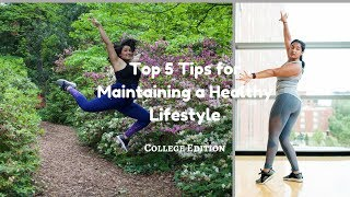 Top 5 tips for maintaining a healthy lifestyle   college edition