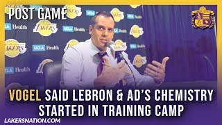 Lakers Post-Game Videos: Vogel Said LeBron & AD's Chemistry Started In Training Camp
