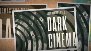 Cinematic Samples Loops - Dark Cinema from Loopmasters